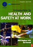 Introduction to Health and Safety at Work, Hughes, Phil and Ferrett, Ed, 1856178897