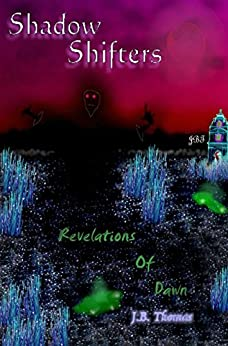 Shadow Shifters: Revelations of Dawn (English Edition) de [Thomas, J.B.]