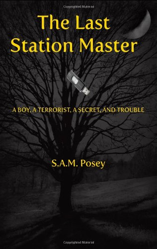 The Last Station Master: A Boy, a Terrorist, a Secret, and Trouble ebook