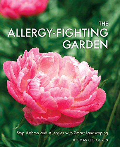The Allergy-Fighting Garden: Stop Asthma and Allergies with Smart (Free Garden)