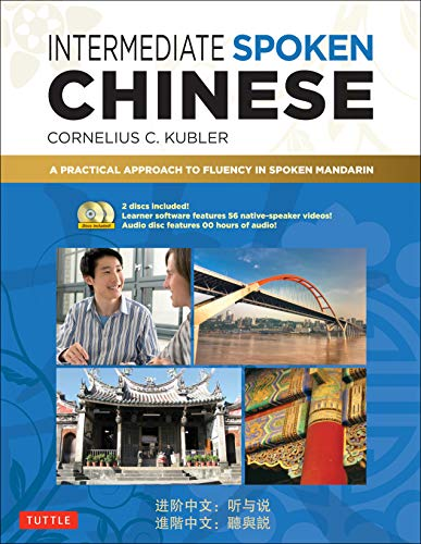 Intermediate Spoken Chinese: A Practical Approach to Fluency in Spoken Mandarin (DVD and MP3 Audio CD Included) (Basic C