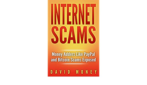 Amazon com: Internet Scams: Money Adders Like PayPal and