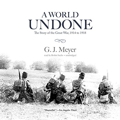 A World Undone: The Story of the Great War, 1914 to 1918 cover