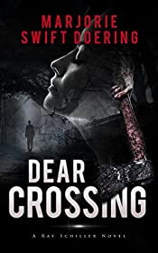 Dear Crossing: A Ray Schiller Novel (The Ray Schiller Series Book 1)