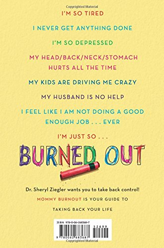 Mommy Burnout How To Reclaim Your Life And Raise Healthier Children In The Process Amazon De Ziegler Dr Sheryl G Fremdsprachige Bucher