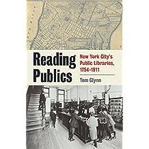 Reading Publics: New York City's Public Libraries, 1754-1911