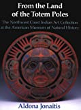 img - for From the Land of the Totem Poles: The Northwest Coast Indian Art Collection at the American Museum of Natural History book / textbook / text book