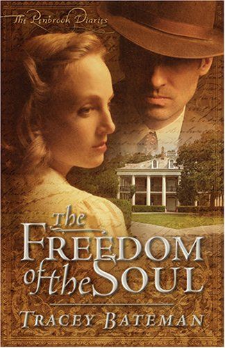 The Freedom of the Soul (The Penbrook Diaries, Book 2) (Truly Yours Romance Club #5)