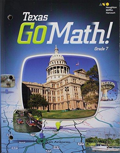 Go Math Texas: Student Interactive Worktext Grade 7 2015