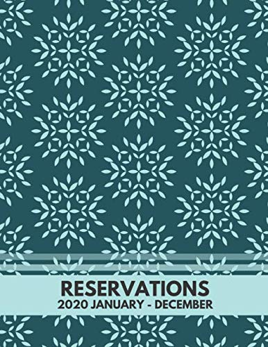 """Reservations 2020 January - December: Professional Restaurant Table Booking & Reservation Information Organizer, Customer Daily Reserve Record ... 8.5"""" x 11"""" 120 Pages. (Reservations Log Book)"""