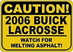 2006 06 BUICK LACROSSE Caution Melting Asphalt Sign - 10 x 14 Inches
