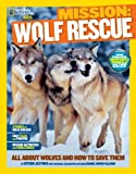 National Geographic Kids Mission: Wolf Rescue, Kitson Jazynka, 1426314957
