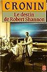 Le Destin de Robert Shannon par Cronin