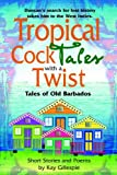 Tropical Cocktales with a Twist Tales of Old Barbados