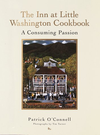 The Inn at Little Washington Cookbook: A Consuming Passion (Little Cooks)
