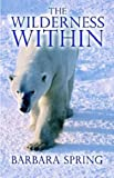 The Wilderness Within, Barbara Spring, 1592867855