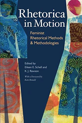 Rhetorica in Motion: Feminist Rhetorical Methods and...