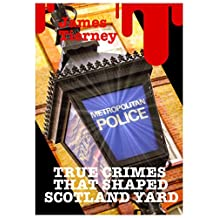 True Crimes That Shaped Scotland Yard