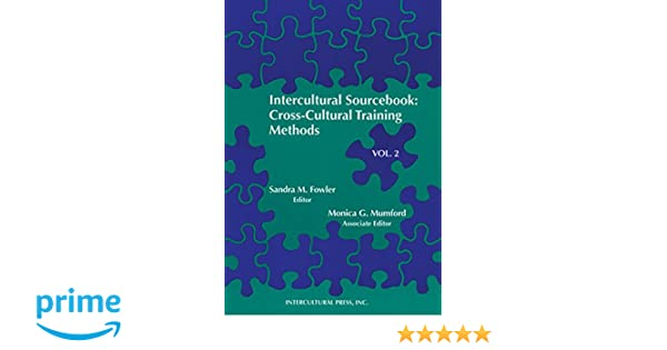 Intercultural Sourcebook Vol 2: Cross-Cultural Training Methods Sandra M. Fowler