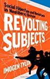 Book Cover for Revolting Subjects: Social Abjection and Resistance in Neoliberal Britain