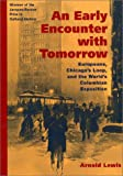An Early Encounter with Tomorrow, Arnold Lewis, 025206965X