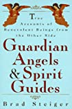 img - for Guardian Angels and Spirit Guides: True Accounts of Benevolent Beings from the Other Side book / textbook / text book