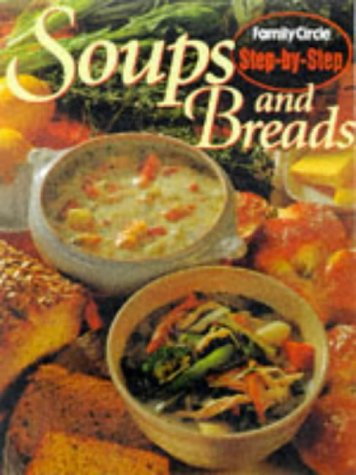 Soups and Breads (Family Circle Step-by-Step)