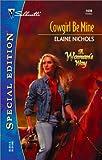 Cowgirl Be Mine, Elaine Nichols, 0373244282