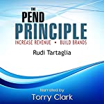 The Pend Principle (Increase Revenue, Build Brands) | Rudi Tartaglia