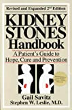 The Kidney Stones Handbook: A Patient's Guide to Hope, Cure and Prevention