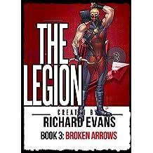 The Legion: Broken Arrows: Book 3 (Legion Unleashed)