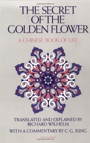 The Secret of the Golden Flower A Chinese Book of Life