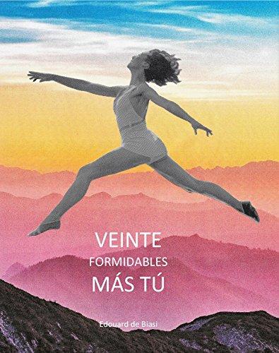 Veinte formidables más tú (Spanish Edition)