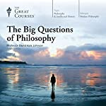 The Big Questions of Philosophy |  The Great Courses