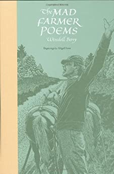 The Mad Farmer Poems by [Berry, Wendell]