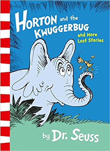 Horton And The Kwuggerbug And More Lost Stories por Dr Seuss epub