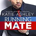 Running Mate Audiobook by Katie Ashley Narrated by Stephanie Wyles, Jeffrey Bratz