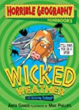 Wicked Weather (Horrible Geography Handbooks)