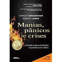 Manias, pânicos e crises: Uma história das catástrofes econômicas mundiais