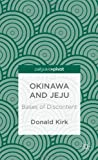 Okinawa and Jeju : Bases of Discontent, Kirk, Donald, 1137379081