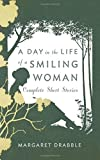 Image of A Day in the Life of a Smiling Woman: Complete Short Stories
