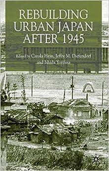Book Rebuilding Urban Japan After 1945