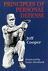 Principles Of Personal Defense by Jeff Cooper (2006) Paperback