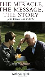The Miracle, the Message, the Story: Jean Vanier And L'arche