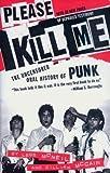 Please Kill Me( The Uncensored Oral History of Punk)[PLEASE KILL ME][Paperback]