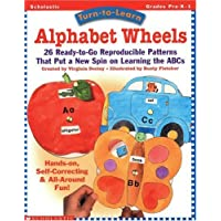 Turn-To-Learn: Alphabet Wheels: 26 Ready-To-Go Reproducible Patterns That Put a New Spin on Learning the Alphabet