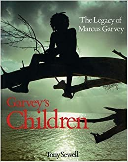 Book Garvey's Children: The Legacy of Marcus Garvey by Tony Sewell (1990-05-03)