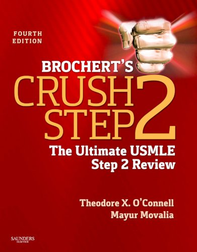 Brochert's Crush Step 2 The Ultimate USMLE Step 2 Review (4th 2012) [O'Connell & Movalia]