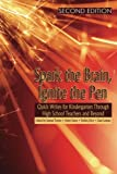 img - for Spark the Brain, Ignite the Pen (Second Edition): Quick Writes for Kindergarten Through High School Teachers and Beyond book / textbook / text book
