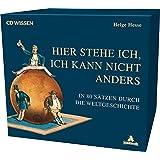 CD WISSEN - Hier stehe ich, ich kann nicht anders. In 80 Sätzen durch die Weltgeschichte-Box, 12 CDs